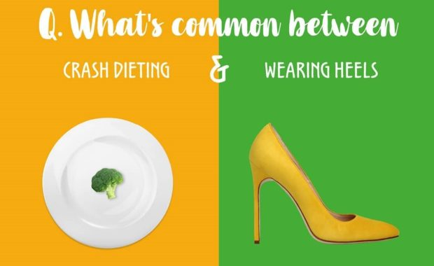 Comparing crash dieting with wearing heels